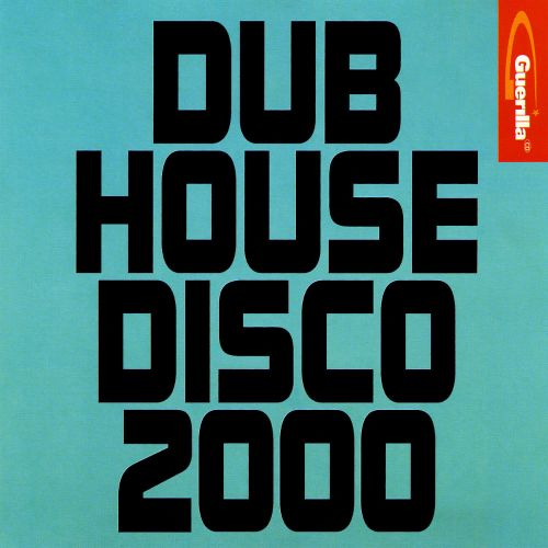 Dub House Disco 2000