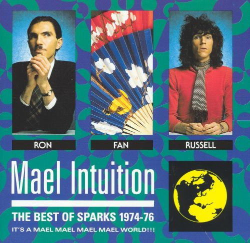 Mael Intuition: The Best of Sparks 1974-76