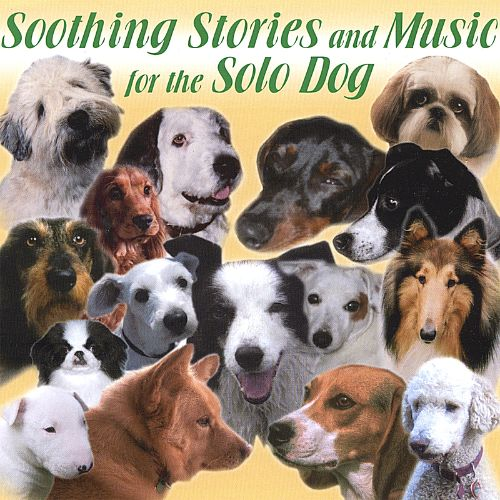 Soothing Stories and Music for the Solo Dog