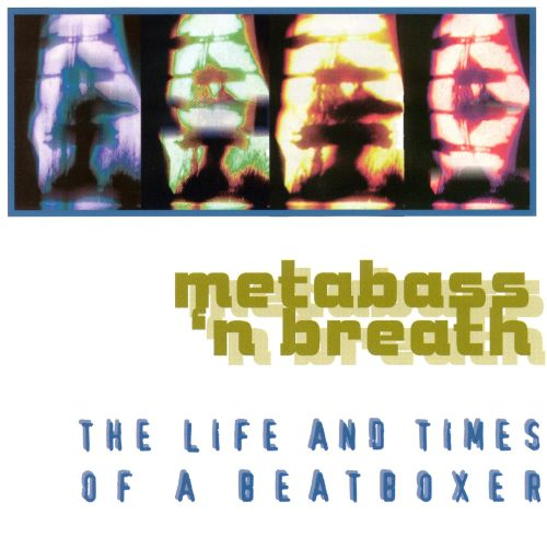 The Life and Times of a Beatboxer