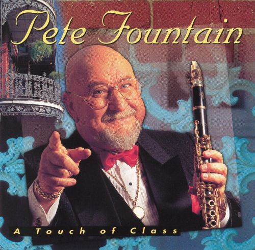 A Touch Of Class - Pete Fountain