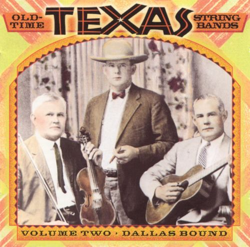 Old Time Texas String Bands, Vol. 2: Dallas Bound