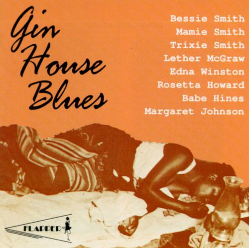 Gin House Blues: Great Women of the Blues