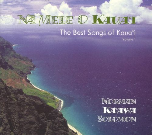 Na Mele O Kaua'I (The Best Songs of Kaua'i), Vol. 1