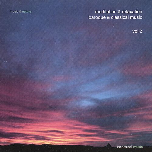 Music & Nature: Meditation & Relaxation Baroque & Classical Music, Vol. 2