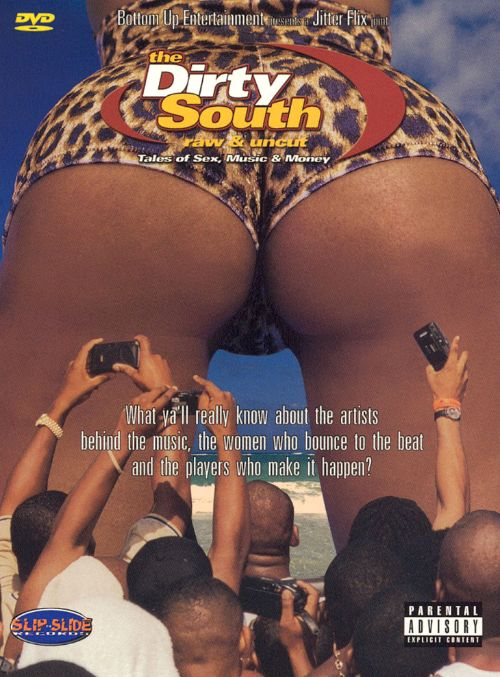 The Dirty South: Raw & Uncut [Video/DVD]