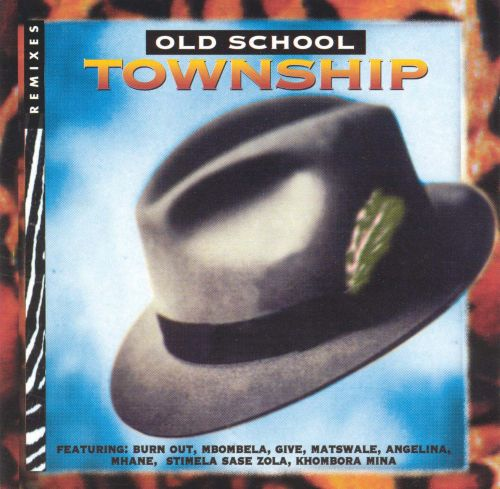 Old School Township Remixes