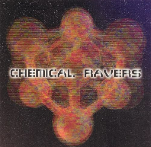 Chemical Ravers: The European Rave Explosion