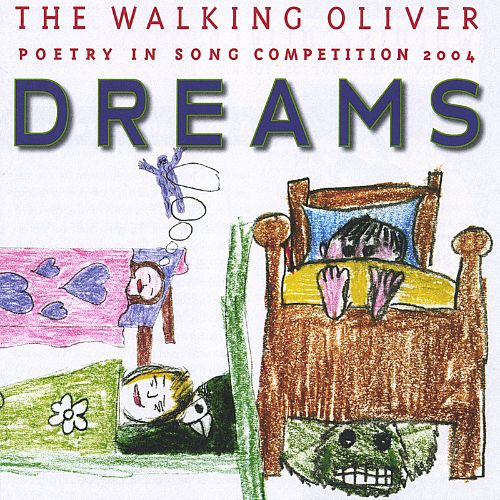 Dreams: The Walking Oliver Poetry in Song Competition 2004