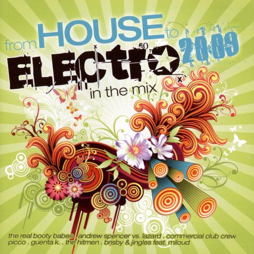 From House to Electro 2009: In the Mix
