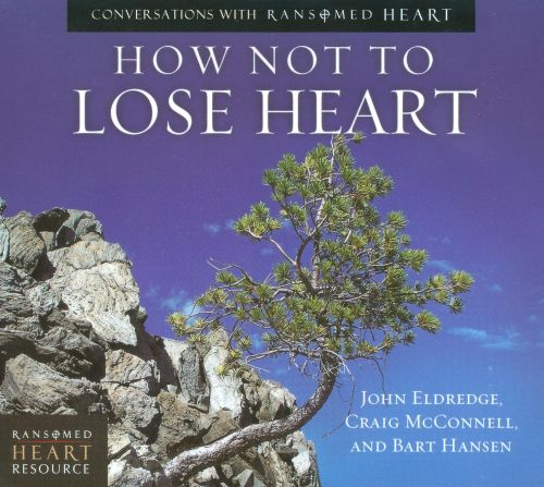 How Not to Lose Heart