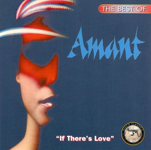 The Best of Amant: If There's Love