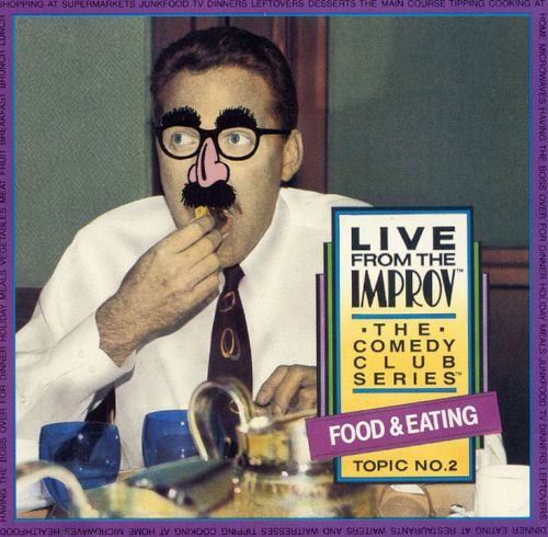 Live from the Improv: The Comedy Club Series: Food and Eating