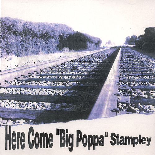 Here Come Big Poppa Stampley