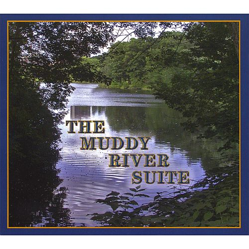 The Muddy River Suite