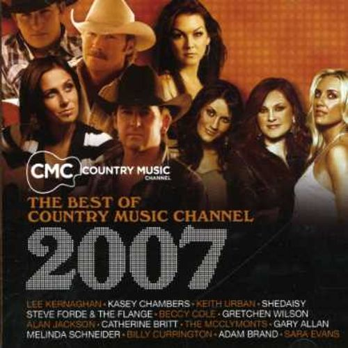 CMC Country Music: The Best of Country Music Chanel 2007
