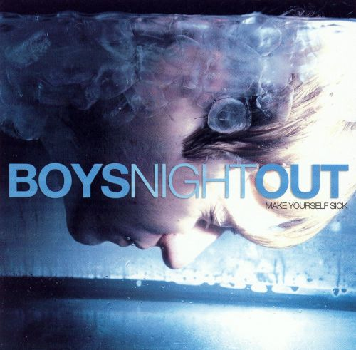 Make yourself sick boys night out songs reviews credits allmusic make yourself sick solutioingenieria Image collections