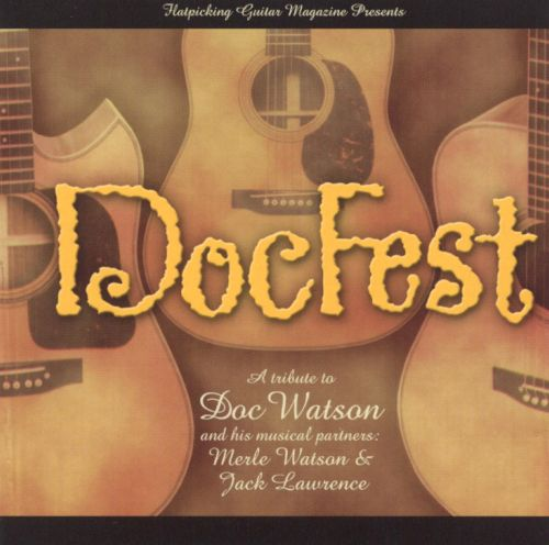 DocFest: A Tribute to Doc Watson and His Musical Partners Merle Watson and Jack Lawrenc