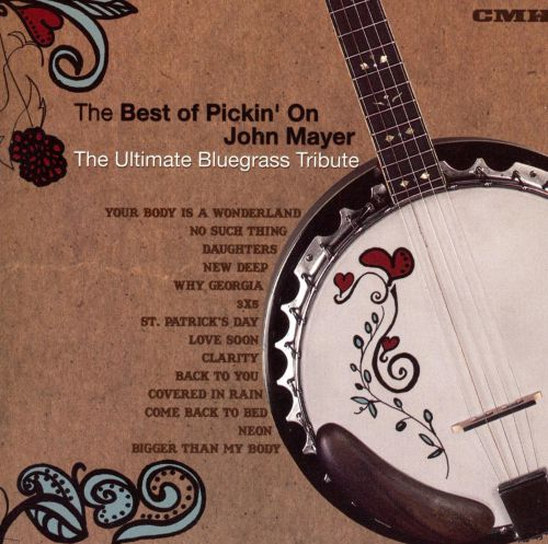The Best of Pickin on John Mayer: The Ultimate Bluegrass Tribute