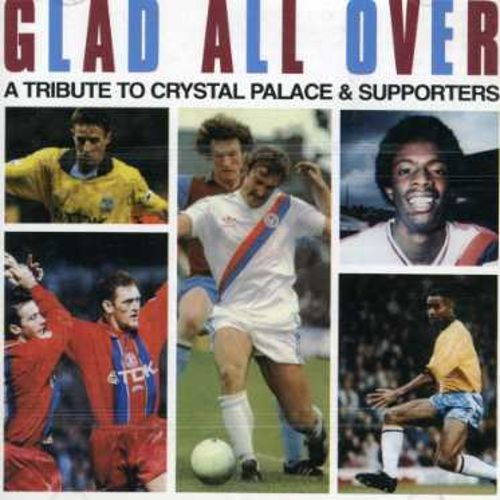Crystal Palace F.C.: Glad All Over