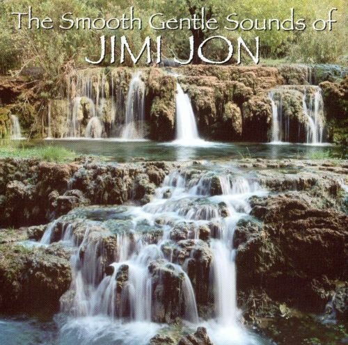The Smooth Gentle Sounds of Jimi Jon
