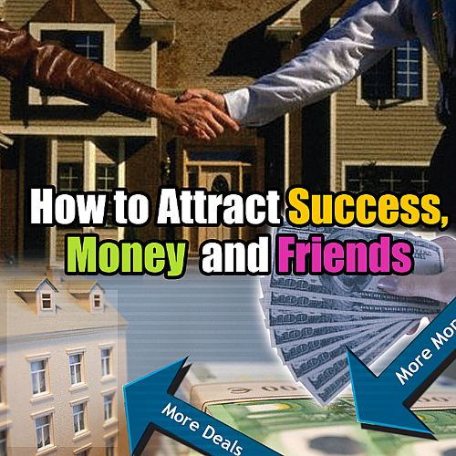 Law of Attraction: How to Attract Success, Money, And Friends