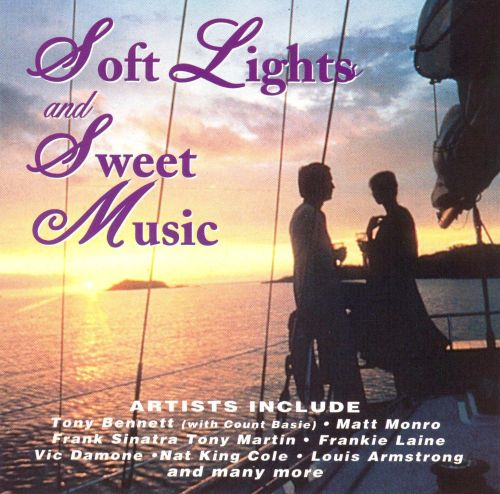 Soft Lights and Sweet Music