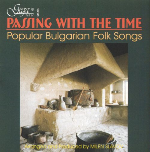 Passing With the Time: Popular Bulgarian Folk Songs
