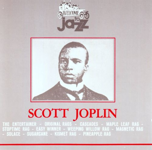Welcome to Jazz: Scott Joplin