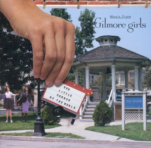 Our Little Corner Of The World Music From The Gilmore Girls - Original Television Soundtrack -1507