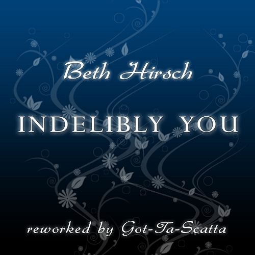 Indelibly You (Reworked by Got-Ta-Scatta)