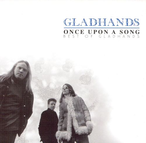 Once Upon a Song: Best of Gladhands [Remastered]