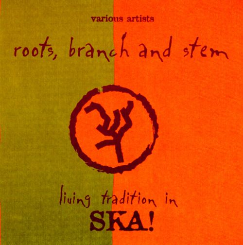 Roots, Branch and Stem: Living Tradition in Ska!