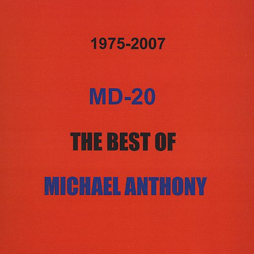 MD-20: The Best of Michael Anthony