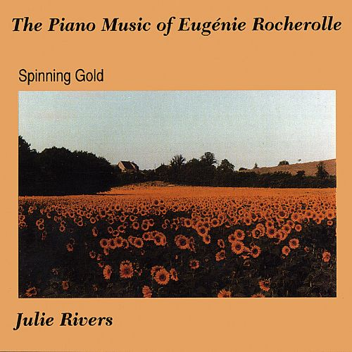 Spinning Gold: Piano Music of Eugenie Rocherolle