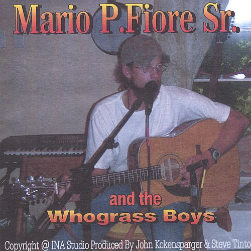 Mario P. Fiore SR and the Whograss Boys