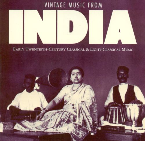 Vintage Music from India: Early Twentieth-Century Classical & Light-Classical Music