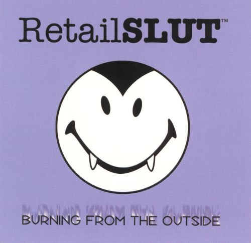Burning from the Outside: Retail Slut