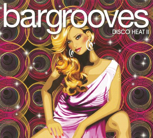 Bargrooves: Disco Heat, Vol. 2