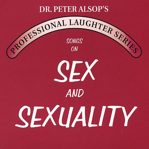 Professional Laughter Series: Songs on Sex and Sexuality