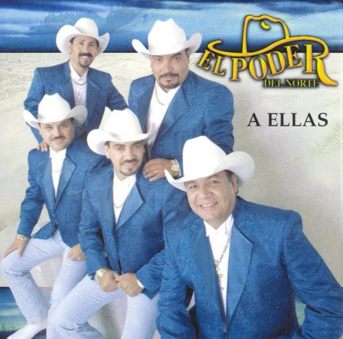 A Ellas - El Poder del Norte | Songs, Reviews, Credits