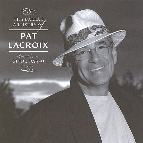 The Ballad Artistry of Pat Lacroix