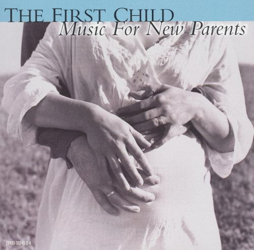 Music for a New Parent: The First Child