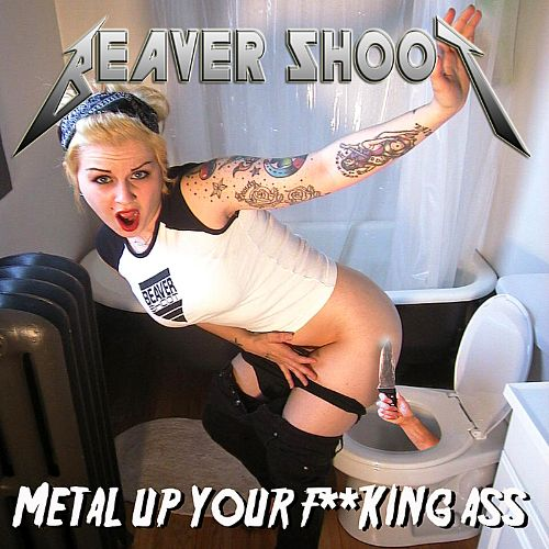 Metal Up Your F**king Ass