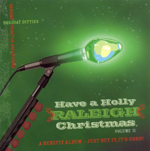 Have A Holly Raleigh Christmas. Vol. 2
