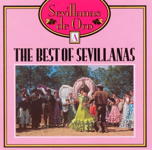 The Best of Sevillanas, Vol. 1