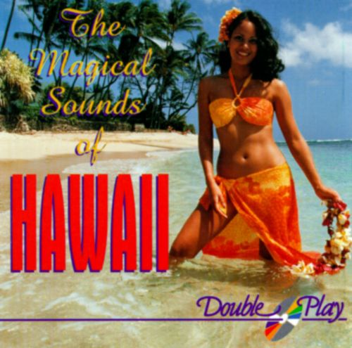 The Magical Sounds of Hawaii