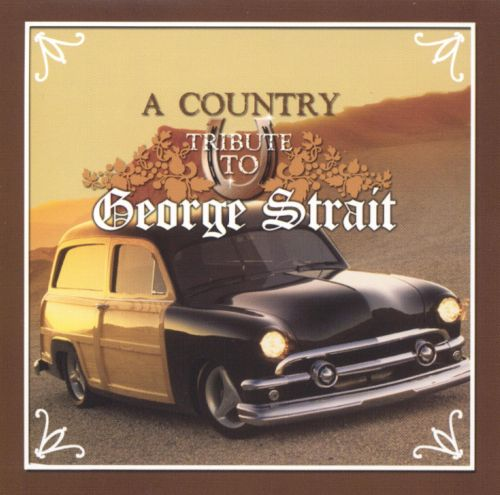 A Country Tribute to George Strait