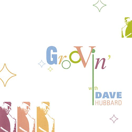 Groovin' With Dave Hubbard