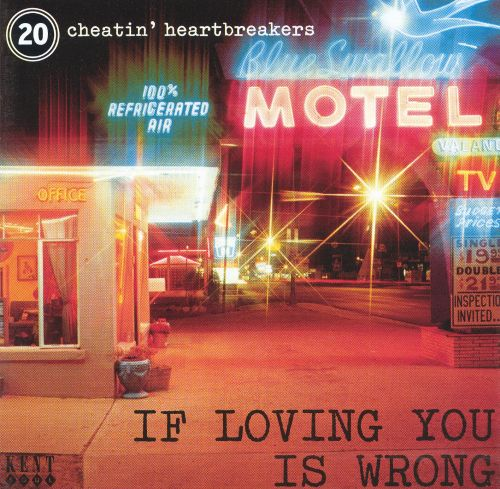 If Loving You Is Wrong: 20 Cheatin' Heartbreakers